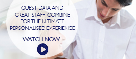 Briefing: Guest data and great staff combine for the ultimate personalised experience