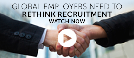 Briefing: Global employers need to rethink recruitment