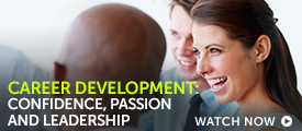 Briefing: Developing career confidence, passion and leadership