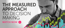 Briefing: The measured approach to decision making